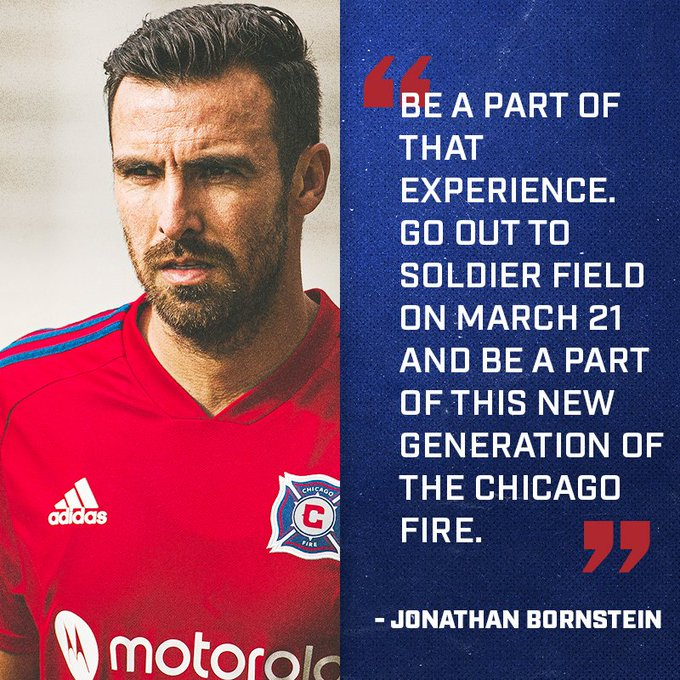 Be a part of that experience. Go out to Soldier Field on March 21 and be a part of this new generation of the Chicago Fire - Jonathan Bornstein