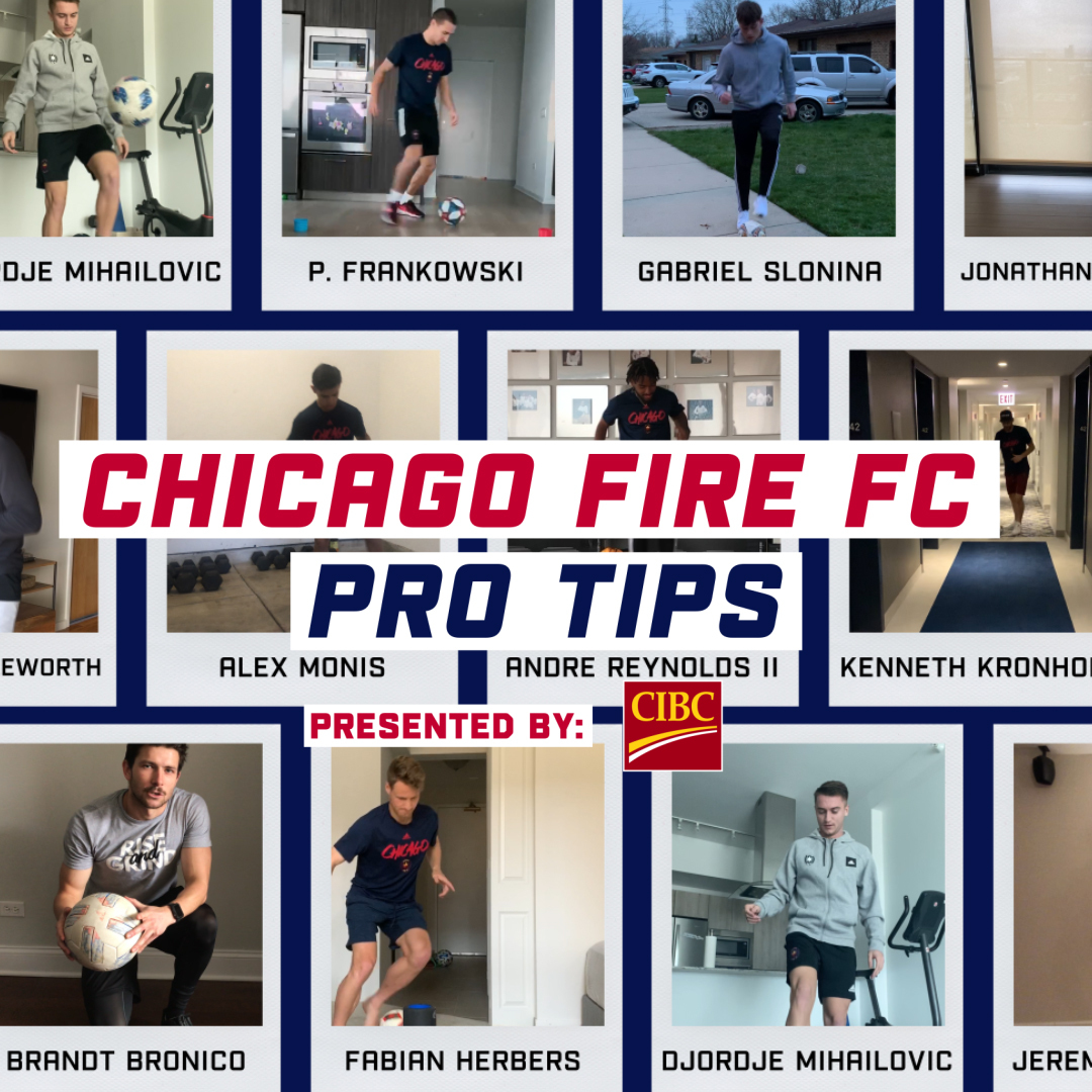 CHICAGO FIRE FC PRO TIPS | PRESENTED BY CIBC