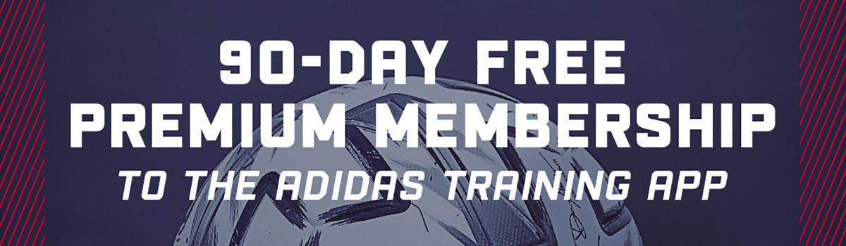 90-DAY FREE PREMIUM MEMBERSHIP TO THE ADIDAS TRAINING APP